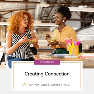 Drink Less Lifestyle with Dr. Sherry Price | Creating Connection